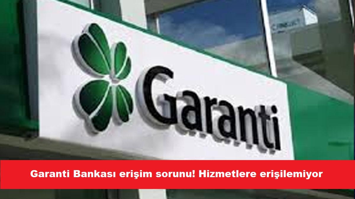 Garanti Bankası Mobil Uygulaması Erişim Sorunu