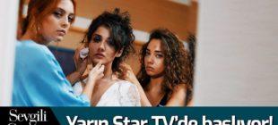 Star TV Sevgili Geçmiş dizi oyuncuları ve konusu