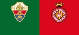 Elche – Girona maçı CANLI İZLE (20.08.2020)